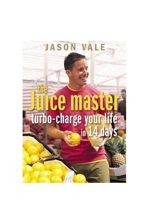The Juice Master: Turbo Charge Your Life in 14 Days