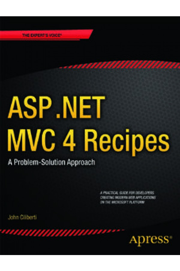 ASP.NET MVC 4 Recipes: A Problem-Solution Approach (eBook)
