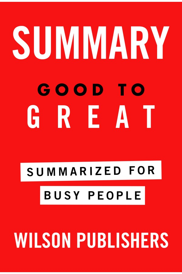 Good to Great Summarized for Busy People (PDF)