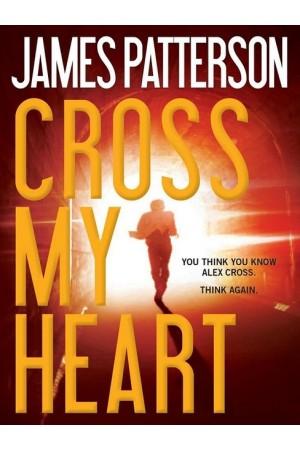 Cross My Heart (Alex Cross) by James Patterson