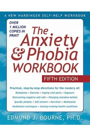 The Anxiety and Phobia Workbook, 5th Edition