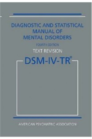 Diagnostic and Statistical Manual of Mental Disorders DSM-IV-TR Fourth Edition