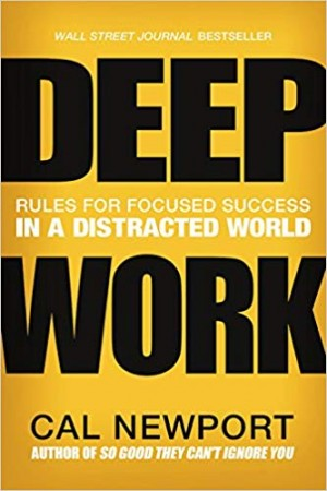 Deep Work Rules for Focused Success in a Distracted World Audio Download