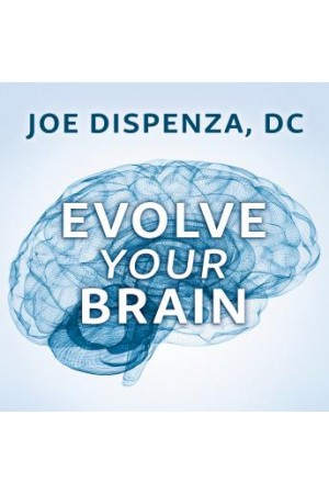 Evolve Your Brain: The Science of Changing Your Mind Audio