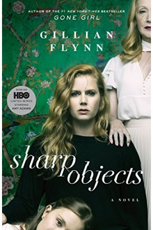 Sharp Objects: A Novel Kindle Edition